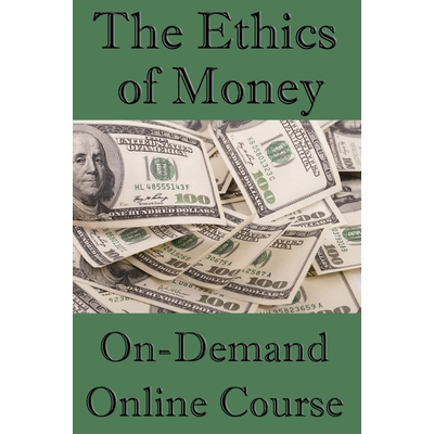 Ethics of Money Online Course (On-Demand)