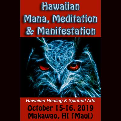 Hawaiian Mana, Meditation, & Meditation Training - October 15-16, 2019 (Repeater Rate)